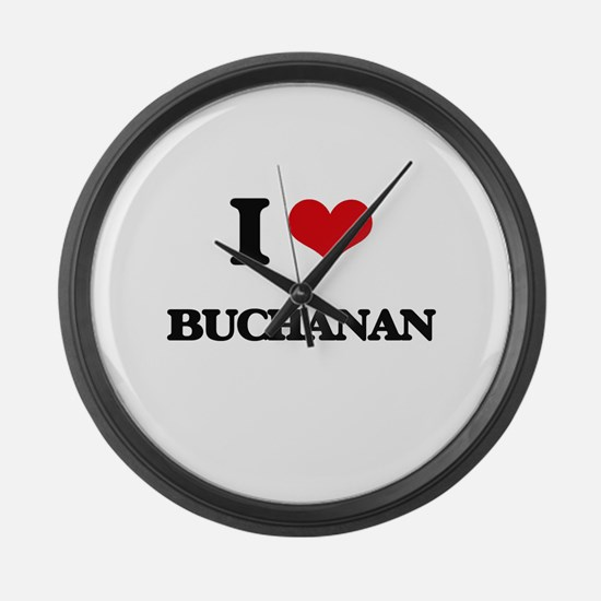 I Love Buchanan Large Wall Clock