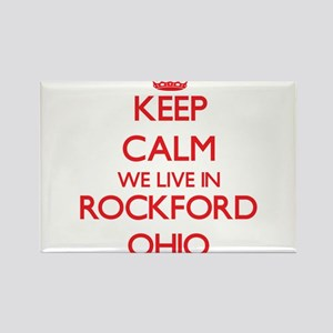 Keep calm we live in Rockford Ohio Magnets