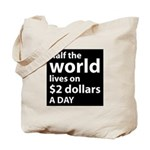 Half the WORLD lives on $2 do Tote Bag