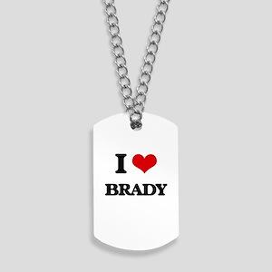 I Love Brady Dog Tags