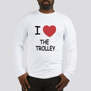 I love The Trolley Long Sleeve T-Shirt