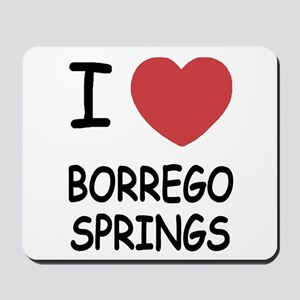 I love Borrego Springs Mousepad