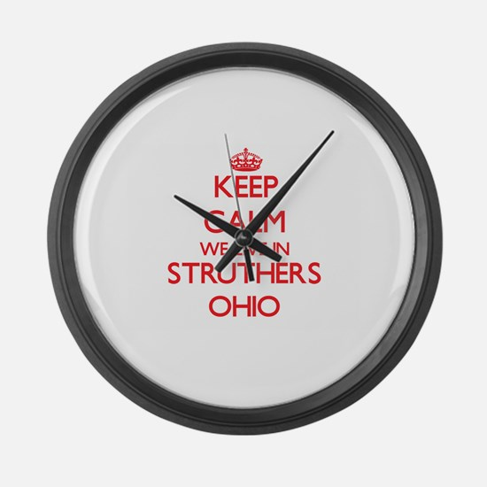 Keep calm we live in Struthers Oh Large Wall Clock