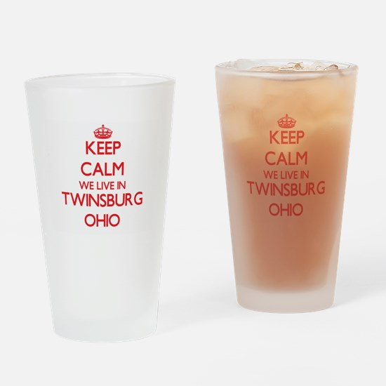 Keep calm we live in Twinsburg Ohio Drinking Glass