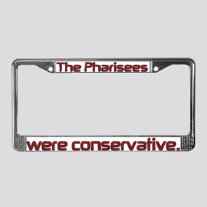 The Pharisees Were Conservative License Plate Fram