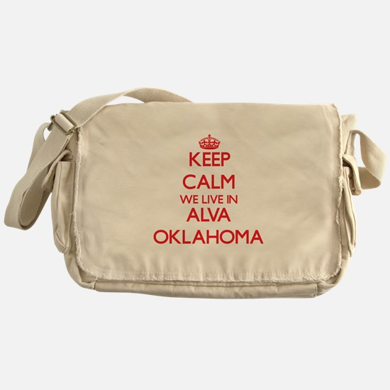 Keep calm we live in Alva Oklahoma Messenger Bag
