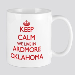 Keep calm we live in Ardmore Oklahoma Mugs