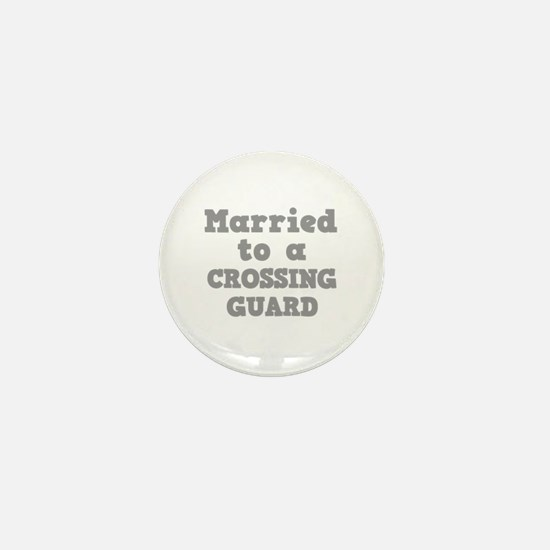 Married to a Crossing Guard Mini Button