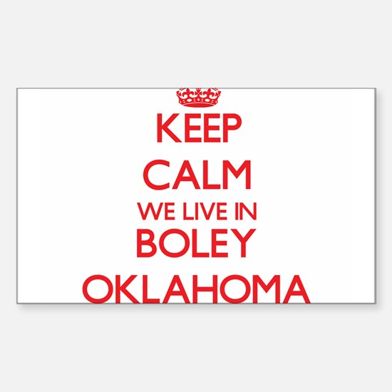 Keep calm we live in Boley Oklahoma Decal