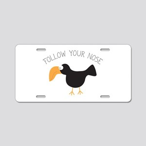 Follow Your Nose Aluminum License Plate
