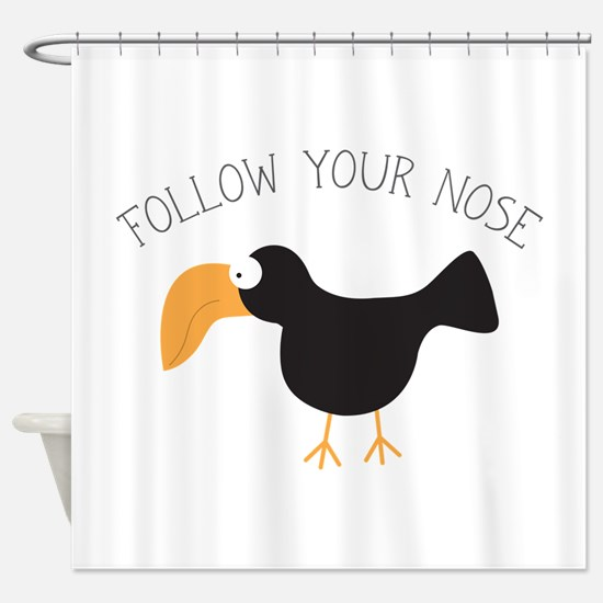 Follow Your Nose Shower Curtain
