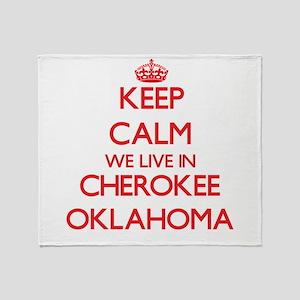 Keep calm we live in Cherokee Oklaho Throw Blanket