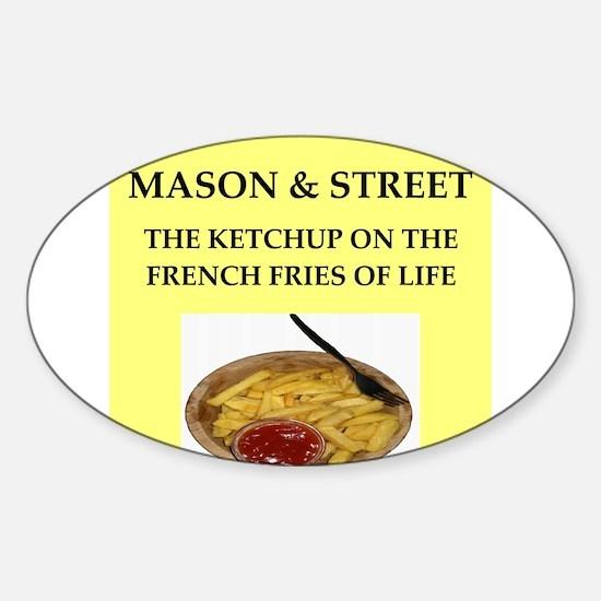 mason and street Sticker (Oval)