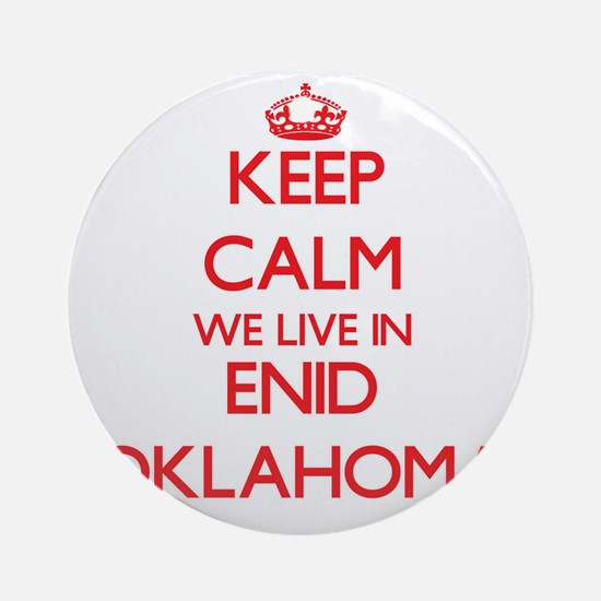 Keep calm we live in Enid Oklahom Ornament (Round)