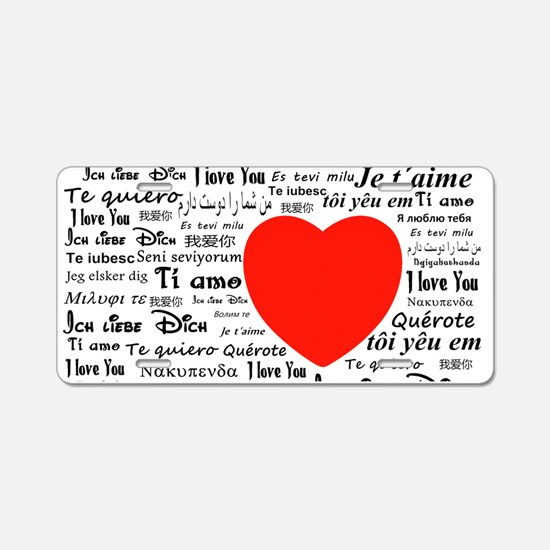 I love you in all languages Aluminum License Plate