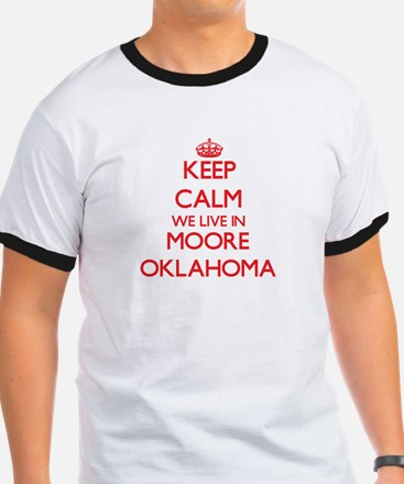 Keep calm we live in Moore Oklahoma T-Shirt