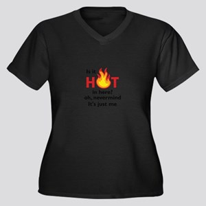 IS IT HOT IN HERE Plus Size T-Shirt