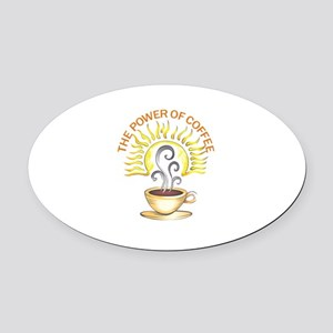 THE POWER OF COFFEE Oval Car Magnet