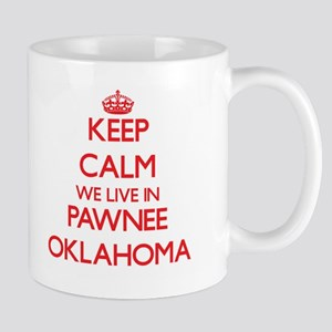 Keep calm we live in Pawnee Oklahoma Mugs