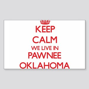 Keep calm we live in Pawnee Oklahoma Sticker