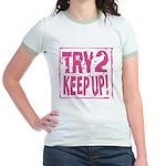 Try 2 Keep Up! Jr. Ringer T-Shirt