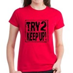 Try 2 Keep Up! Women's Dark T-Shirt