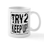 Try 2 Keep Up! Mug