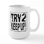 Try 2 Keep Up! Large Mug