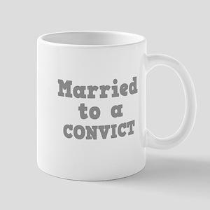 Married to a Convict Mug