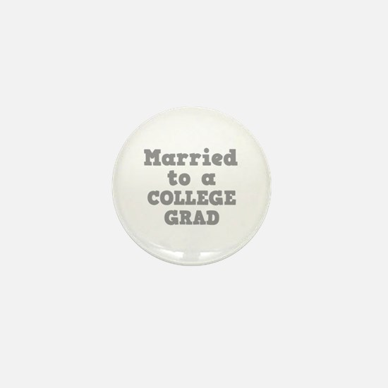 Married to a College Grad Mini Button