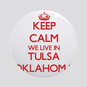 Keep calm we live in Tulsa Oklaho Ornament (Round)