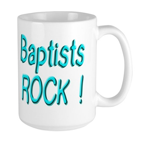 Baptists Rock ! Large Mug