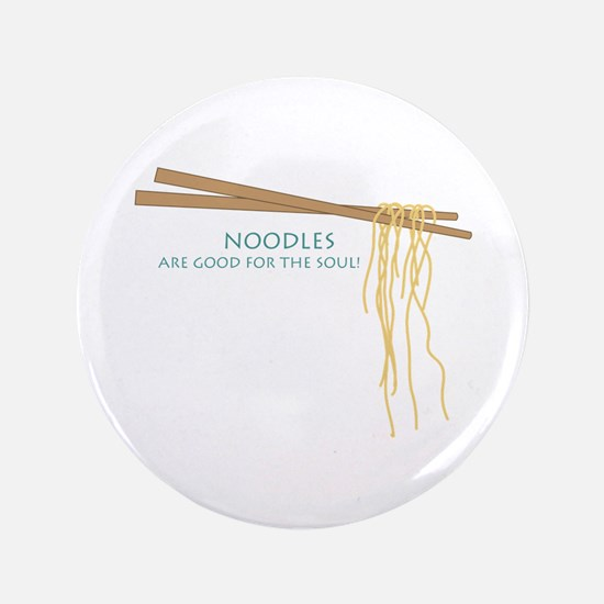 """Noodles Are Good For The Slow! 3.5"""" Button"""