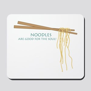 Noodles Are Good For The Slow! Mousepad
