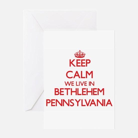 Keep calm we live in Bethlehem Penn Greeting Cards