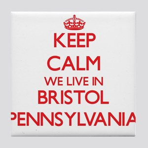 Keep calm we live in Bristol Pennsylv Tile Coaster