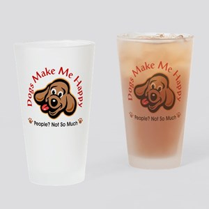 Dogs Make Me Happy 3 Drinking Glass
