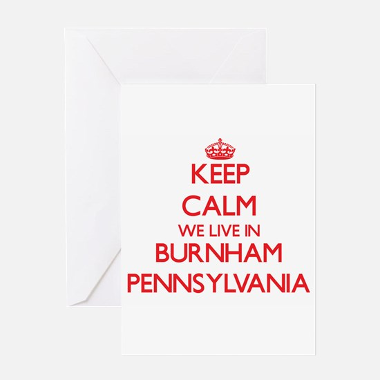 Keep calm we live in Burnham Pennsy Greeting Cards