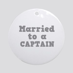 Married to a Captain Ornament (Round)