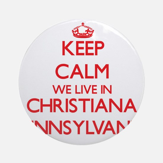 Keep calm we live in Christiana P Ornament (Round)