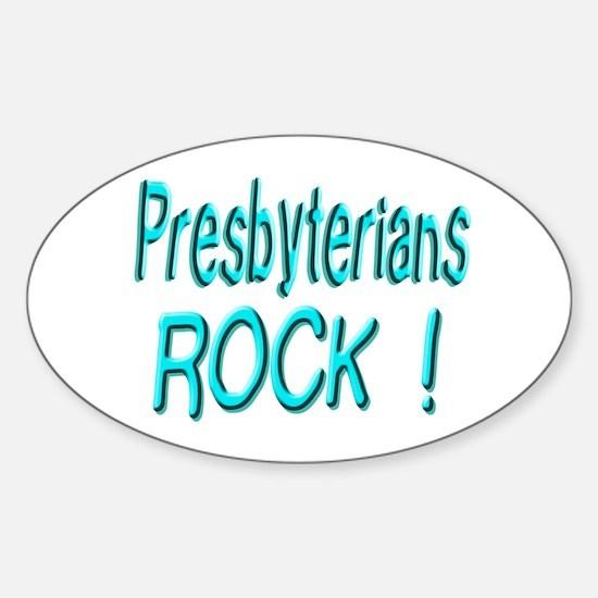 Presbyterians Rock ! Oval Decal