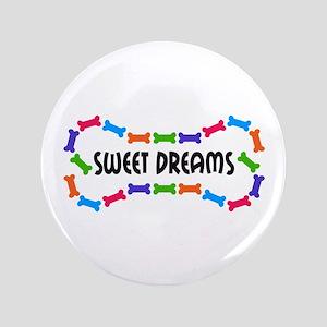 "SWEET DREAMS 3.5"" Button"