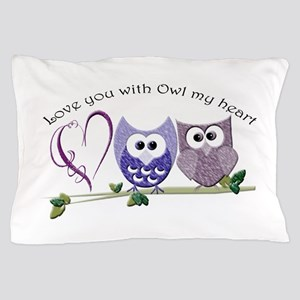 Love you with Owl my heart Pillow Case