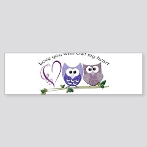 Love you with Owl my heart Bumper Sticker