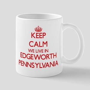 Keep calm we live in Edgeworth Pennsylvania Mugs