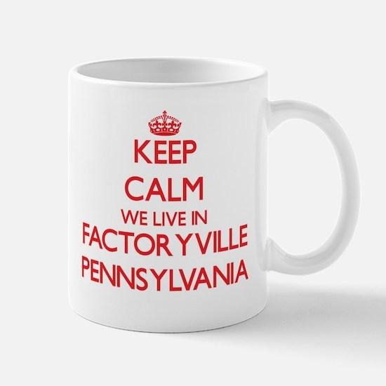 Keep calm we live in Factoryville Pennsylvani Mugs