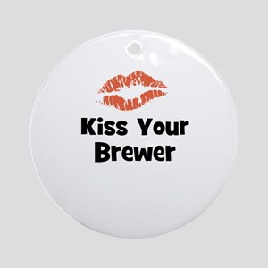 Kiss Your Brewer Ornament (Round)