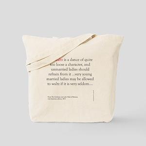 Waltz is a dance Tote Bag