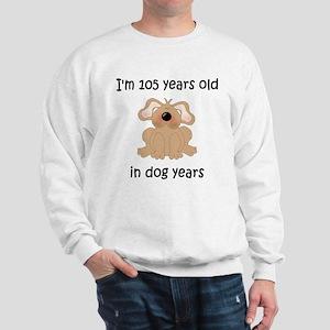 15 dog years 5 Sweatshirt