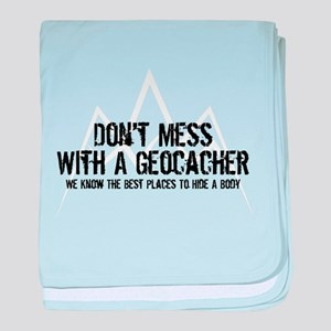 Don't Mess With A Geocacher baby blanket